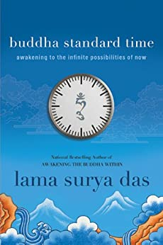 Buddha Standard Time: Awakening to the Infinite Possibilities of Now by [Das, Surya]