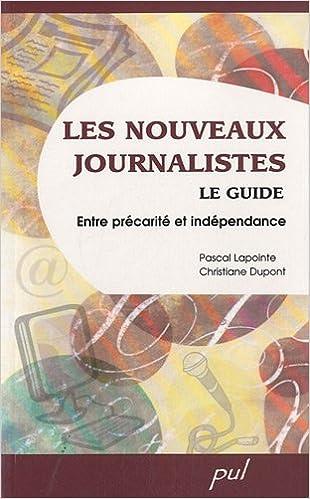 Lire un Les nouveaux journalistes : Le guide : entre précarité et indépendance pdf