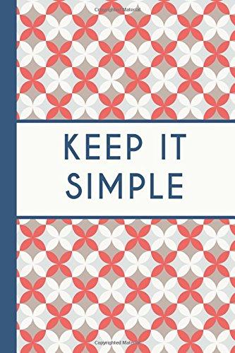 Download Keep It Simple (6x9 Journal): Lightly Lined, 120 Pages, Perfect for Notes and Journaling pdf epub