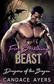 Fire Breathing Beast: Dragon Shifter Romance (Dragons of the Bayou Book 1)
