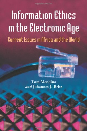 Information Ethics in the Electronic Age: Current Issues in Africa and the World