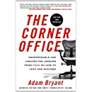 The Corner Office: Indispensable and Unexpected Lessons from CEOs on How to Lead and Succeed