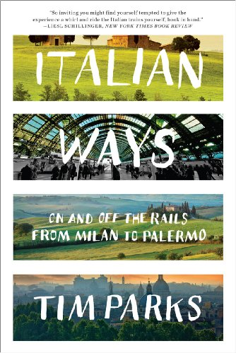 Italian Ways: On and Off the Rails from Milan to Palermo cover