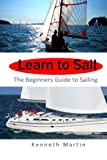 Learn to Sail: The Beginners Guide to Sailing
