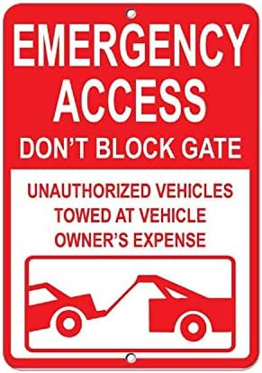 HAHUHU Funny Metal Signs Emergency Access Don't Block Gate Unauthorized Towed Garage Home Yard Fence Aluminum Plaque Wall Art 8inch X 12inch