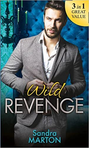 Wild Revenge: The Dangerous Jacob Wilde / The Ruthless Caleb Wilde / The Merciless Travis Wilde by Sandra Marton (2016-04-01)