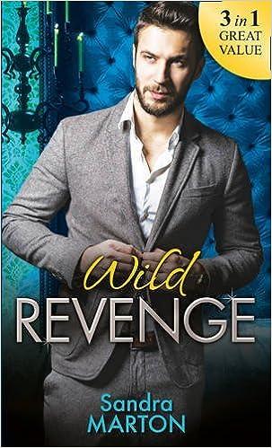 Wild Revenge: The Dangerous Jacob Wilde / The Ruthless Caleb Wilde / The Merciless Travis Wilde by Sandra Marton (2016-04-01)
