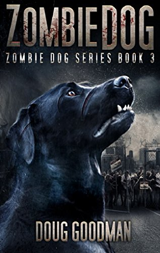 Zombie Dog (Zombie Dog Series Book 3) by [Goodman, Doug]
