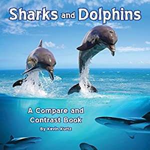 Sharks and Dolphins: A Compare and Contrast Book Audiobook
