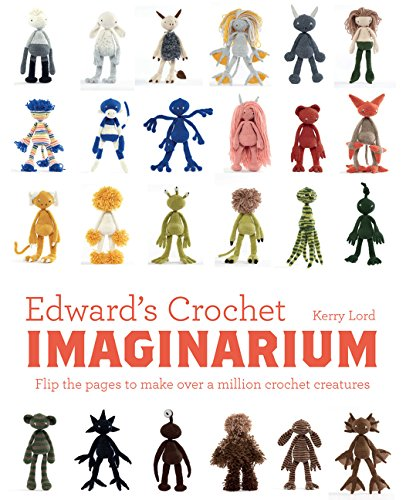 Edward's Crochet Imaginarium: Flip the Pages to Make Over a Million Mix-and-Match Monsters (Edward's Menagerie) -