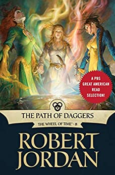 The Path of Daggers: Book Eight of 'The Wheel of Time' (Wheel of Time Other 8) by [Jordan, Robert]