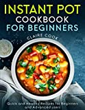 Instant Pot Cookbook for Beginners: Quick and