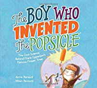 The Boy Who Invented The Popsicle: The Cool