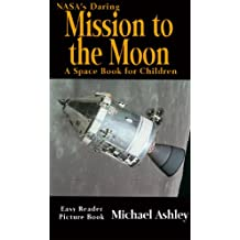 NASA's Daring Mission to the Moon – A Space Book for Children Easy Reader Picture Book