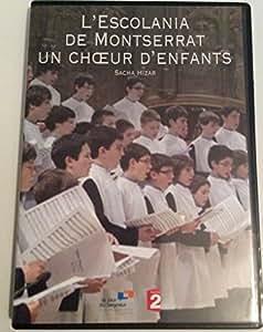 L'Escolania de Montserrat, un Choeur d'Enfants [DVD]