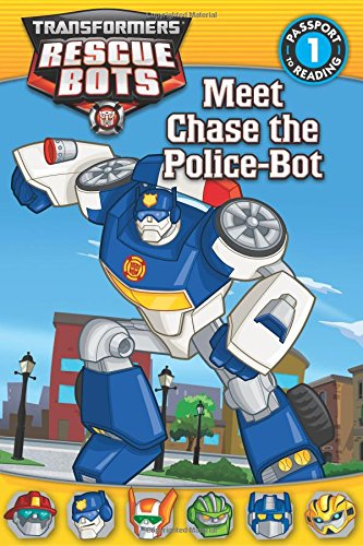 Transformers: Rescue Bots: Meet Chase the Police-Bot (Passport to Reading Level 1) ()