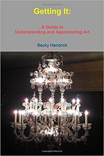 Book Getting It: A Guide to Understanding and Appreciating Art by Becky Hendrick (2015-11-23)
