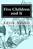 Five Children and It (The Psammead Trilogy) (Volume 1)