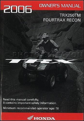 2006 honda fourtrax recon atv owner s manual original trx250tm rh amazon com 2006 honda recon 250 owners manual 2006 honda rincon service manual pdf