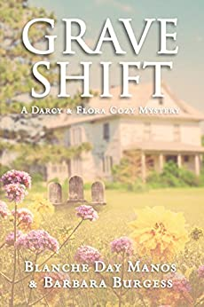 Grave Shift (Darcy & Flora Cozy Mystery Book 2) by [Manos, Blanche Day, Burgess, Barbara]