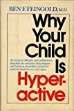 Why Your Child Is Hyperactive, Ben F. Feingold, 0394493435