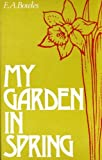 My Garden in Spring, E. A. Bowles, 0715355562