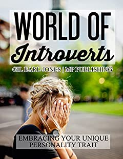 World of Introverts: Embracing Your Unique Personality Trait