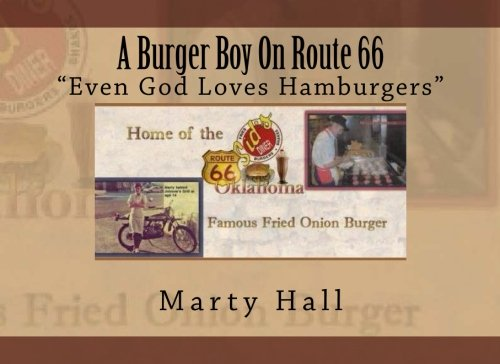 A Burger Boy On Route 66: Even God Loves Hamburgers!