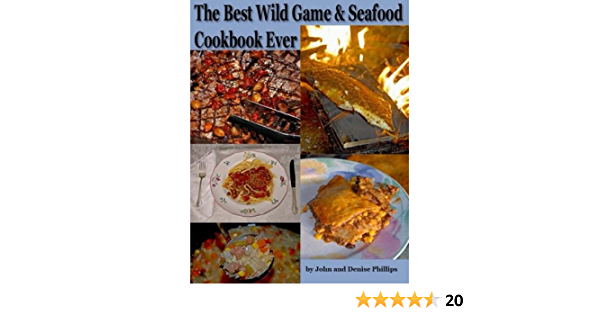 The Best Wild Game and Seafood Cookbook Ever