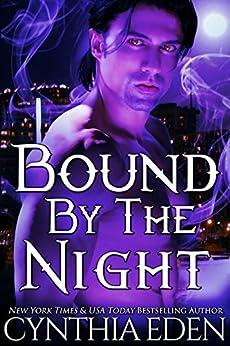 Bound By The Night (Bound - Vampire & Werewolf Romance Book 4) by [Eden, Cynthia]