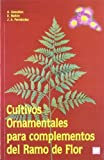 img - for Cultivos Ornamentales Para Complementos del Ramo D (Spanish Edition) book / textbook / text book