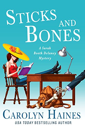 Sticks and Bones (A Sarah Booth Delaney Mystery) by [Haines, Carolyn]