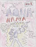 Aqua-Mania: Beauty is in the eye of the Beholder part 1