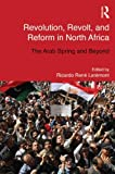 Revolution, Revolt and Reform in North Africa: The Arab Spring and Beyond (Routledge Studies in Middle Eastern Democratization and Government), , 0415839475