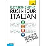Rush-Hour Italian: Teach Yourself | Elisabeth Smith