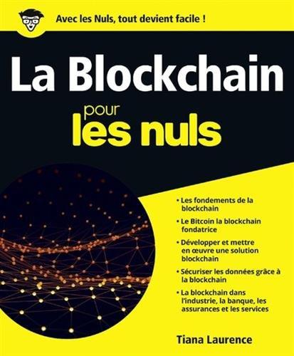 La Blockchain pour les Nuls grand format Broché – 25 janvier 2018 Tiana LAURENCE First Interactive 2412028907 navigateur