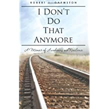 I Don't Do That Anymore: A Memoir of Awakening and Resilience