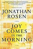 Joy Comes in the Morning, Jonathan Rosen, 0312424272