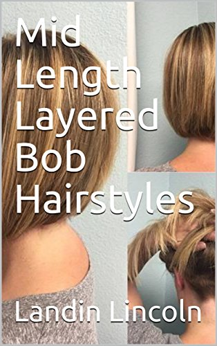 Mid Length Layered Bob Hairstyles Kindle Edition By Landin