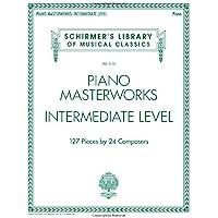 Piano Masterworks - Intermediate Level: Schirmer's Library of