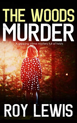 THE WOODS MURDER a gripping crime mystery full of - Lewis Wood