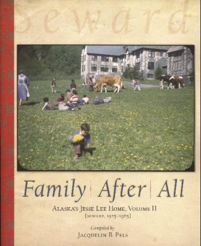 Family After All: Alaska's Jesse Lee Home: Seward, 1925-1965 ebook