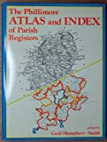 The Phillimore Atlas and Index of Parish Registers, Humphery-Smith, Cecil R., 080631088X