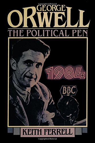George Orwell: The Political Pen