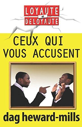 Ceux qui vous accusent (Loyauté et déloyauté) (French Edition)