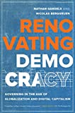 Renovating Democracy: Governing in the Age of Globalization and Digital Capitalism (Great Transformations)