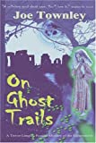 On Ghost Trails, Joe Townley, 0595218520