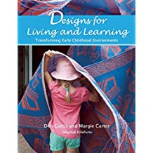 Designs for Living and Learning(2nd Ed.): Transforming Early Childhood Environments