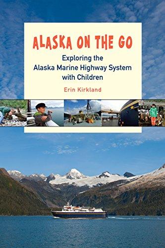 Alaska on the Go: Exploring the Alaska Marine Highway System with Children