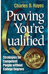 Proving You're Qualified: Strategies for Competent People Without College Degrees Paperback